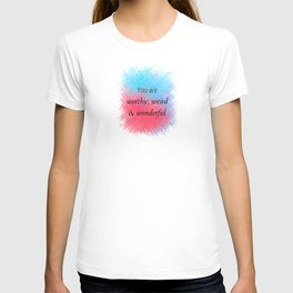 You Are Worthy, Weird & Wonderful (black on red & blue) T-shirt