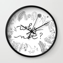 Why Not Handwriting Flower Plant Wreath Wall Clock