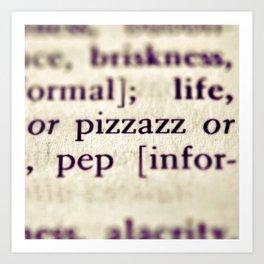 Pizzazz Art Print