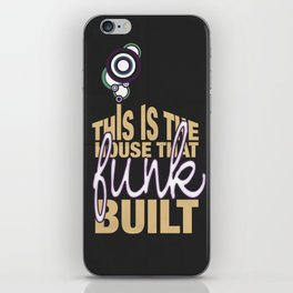 This Is The House That Funk Built iPhone Skin