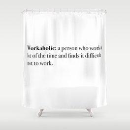 workaholic Shower Curtain