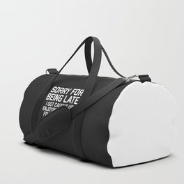 Sorry For Being Late Funny Quote Duffle Bag