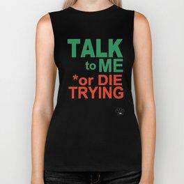 TALK to ME or DIE TRYING Biker Tank