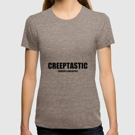 Creeptastic  T-shirt