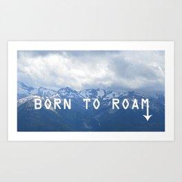 BORN TO ROAM Art Print