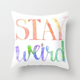 Stay Weird Watercolor Throw Pillow