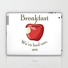 Breakfast - We've had one, yes. Laptop & iPad Skin