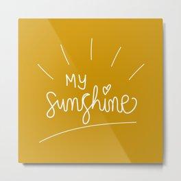 My Sunshine | Positivity Metal Print