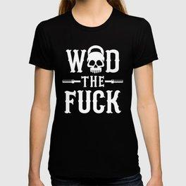 WOD The Fuck? T-shirt