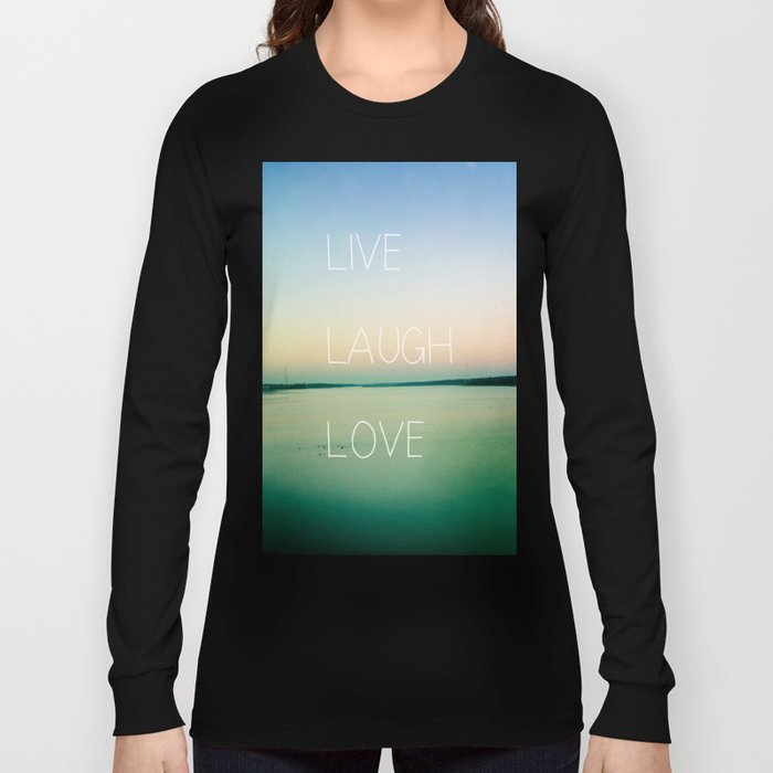 Live Laugh Love Long Sleeve T-shirt