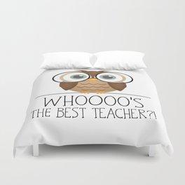 Whoooo's The Best Teacher?! Duvet Cover