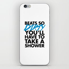 Beats So Dirty Music Quote iPhone Skin
