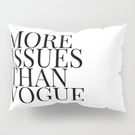 more issues Pillow Sham