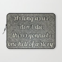 Hell of A Story Laptop Sleeve