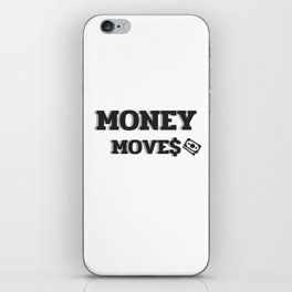 MONEY MOVES iPhone Skin