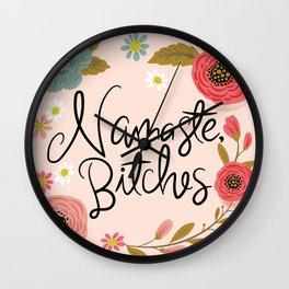 Pretty Sweary- Namaste Bitches Wall Clock