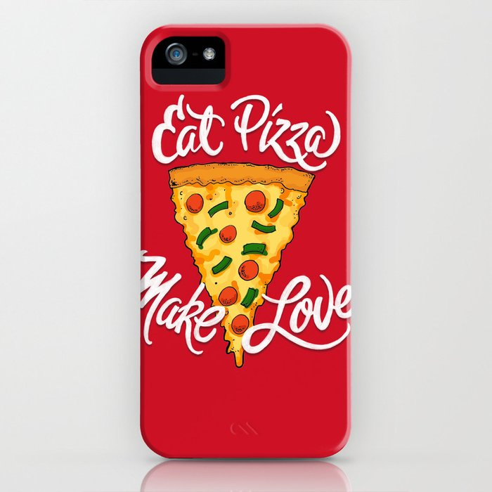 Eat Pizza, Make Love iPhone Case