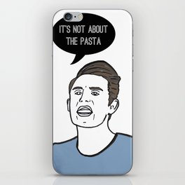 It's not about the Pasta iPhone Skin