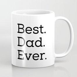 Best Dad Ever 1 (white on black) Coffee Mug