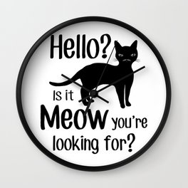 Hello? Is it Meow you are looking for? Wall Clock