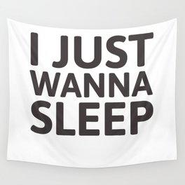 I just wanna sleep Wall Tapestry