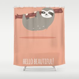 Sloth card - hello beautiful Shower Curtain