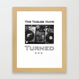 The Tables Have Turned... Framed Art Print