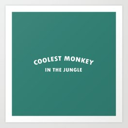 coolest monkey in the jungle or H&M killer Art Print