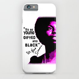 Nina Simone - To be Young Gifted and Black iPhone Case