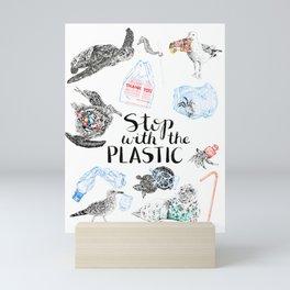 Stop with the Plastic Mini Art Print