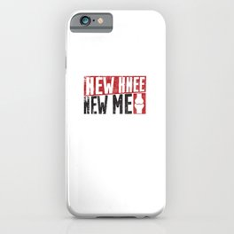 New Knee New Me - Knee Replacement iPhone Case