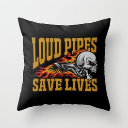 Loud Pipes Save Lives Throw Pillow