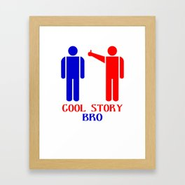 Cool story bro ism hooded pullovers Framed Art Print