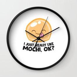 I Just Really Like Mochi, Ok? Japanese Mochi Wall Clock