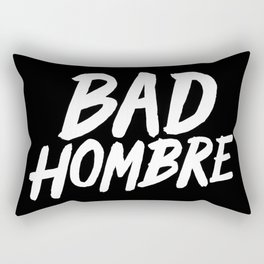Bad Hombre Rectangular Pillow