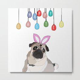 Happy Easter Bunny - Pug dog Metal Print