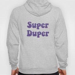 Super Duper - Ultra Violet Hoody