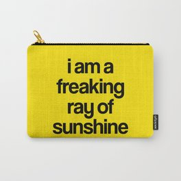 i am a freaking ray of sunshine Carry-All Pouch