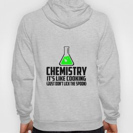 Chemistry funny quote Hoody