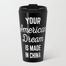 American Dream Funny Quote Travel Mug