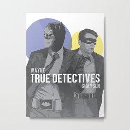 True Detectives Metal Print