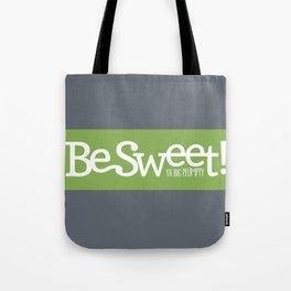 Be Sweet ya big numpty Tote Bag