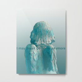 I may never go home anymore Metal Print