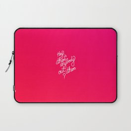 Hey is there anybody out there?   [gradient] Laptop Sleeve