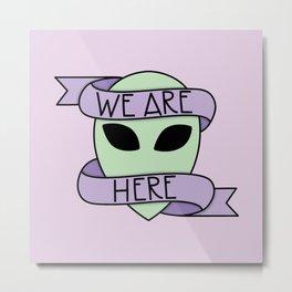 We Are Here (Purple) Metal Print