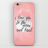 i love you to the moon and back iPhone & iPod Skins featuring i love you to the moon and back by Grace