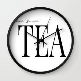 But first, Tea Wall Clock