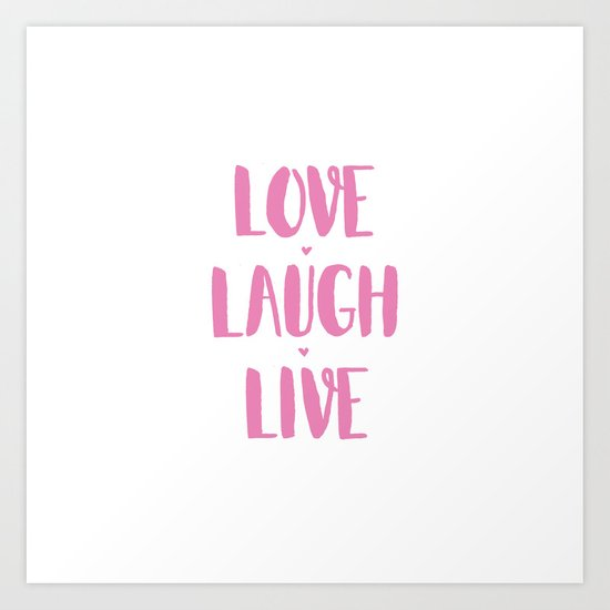Love.Laugh.Live Art Print