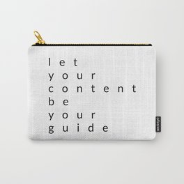 let your content be your guide Carry-All Pouch