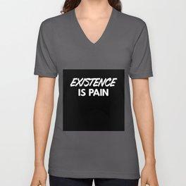 Existence is Pain Unisex V-Neck